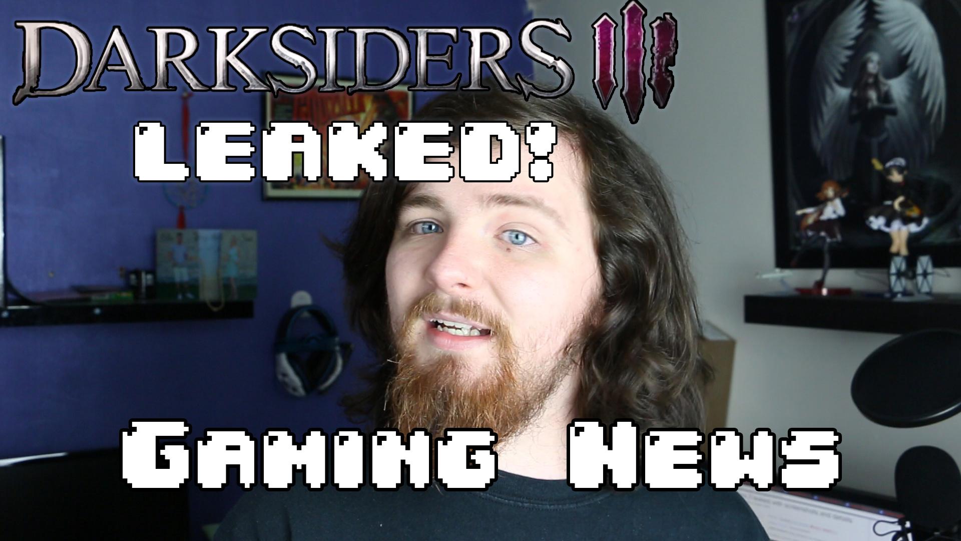 Darksiders 3 Leaked! | Gaming News