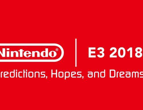 E3 2018 – Predictions, Hopes, and Dreams