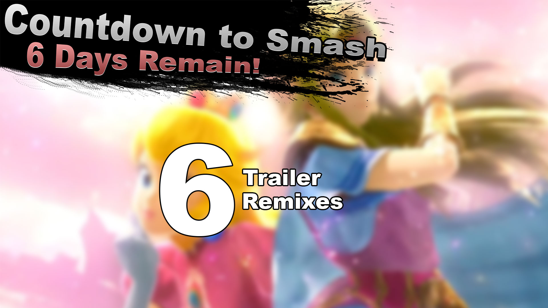 Countdown to Smash – Six trailer remixes