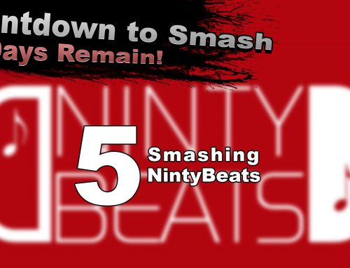 Countdown to Smash – Five smashing NintyBeats